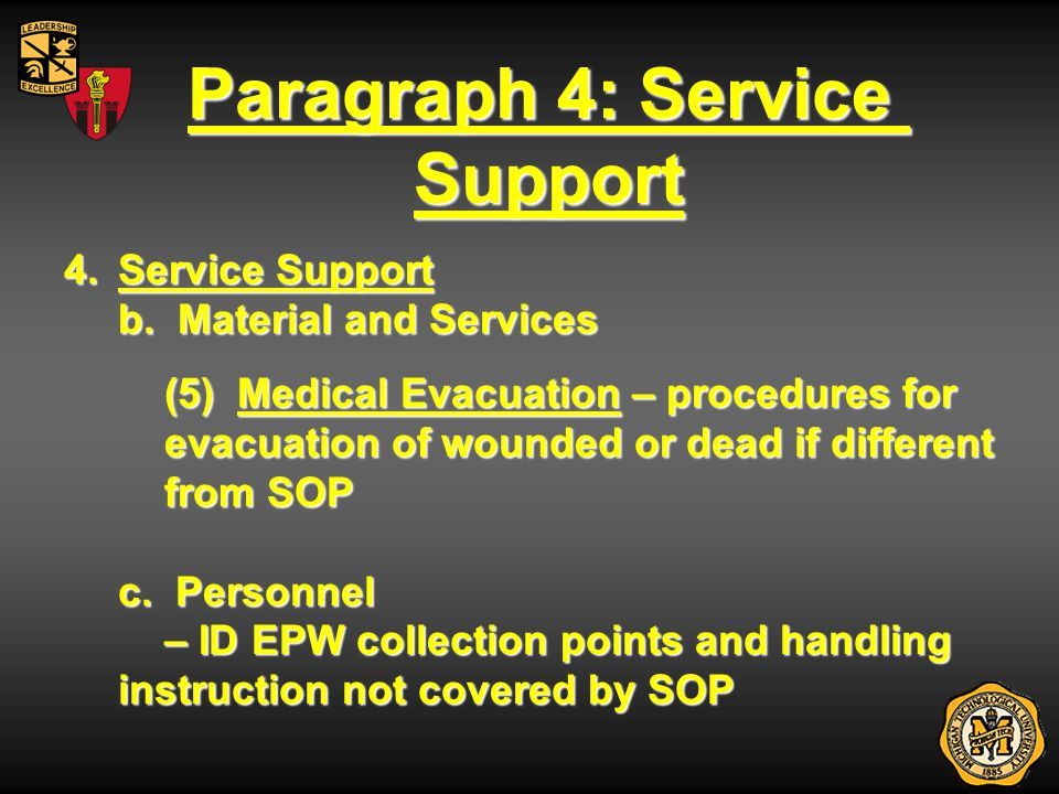 Paragraph 4: Service Support 4.Service Support b. Material and Services (5) Medical Evacuation – procedures for evacuation of wounded or dead if diffe