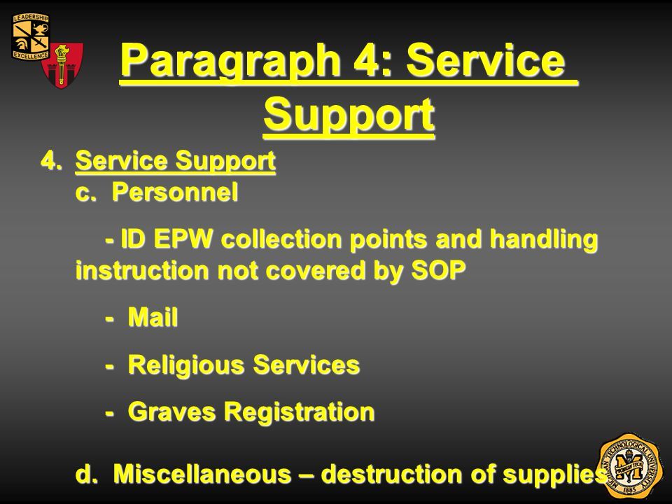 Paragraph 4: Service Support 4.Service Support c. Personnel - ID EPW collection points and handling instruction not covered by SOP - Mail - Religious