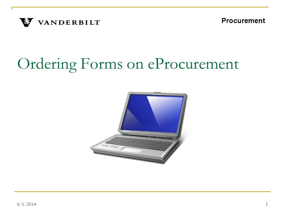6/1/20142 DIRECTIONS TO ORDER FORMS Log on to eProcurement Click on the shop button Procurement
