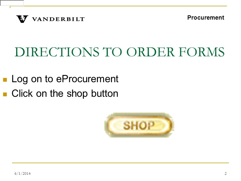 6/1/20143 FORMS DIRECTIONS The next screen is category selection Procurement