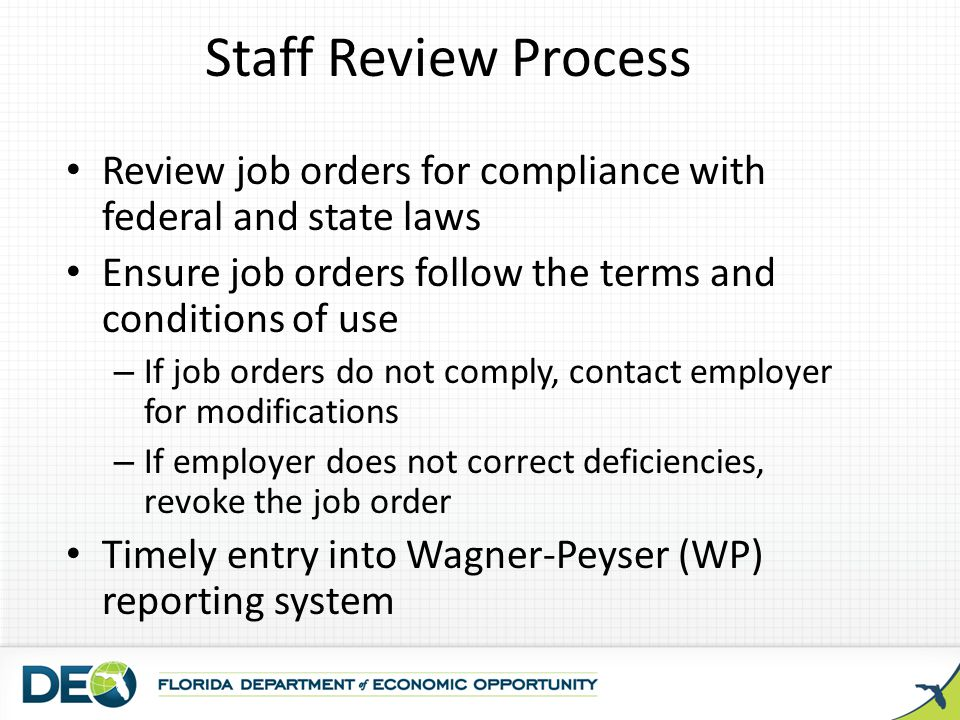 Staff Review Process Review job orders for compliance with federal and state laws Ensure job orders follow the terms and conditions of use – If job or