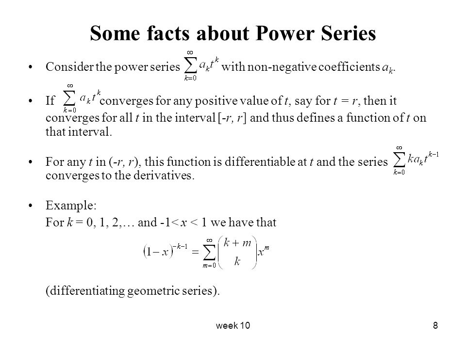 week 108 Some facts about Power Series Consider the power series with non-negative coefficients a k. If converges for any positive value of t, say for