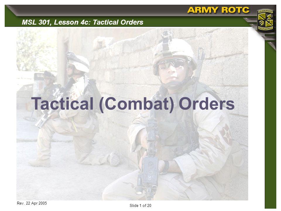 MSL 301, Lesson 4c: Tactical Orders Rev. 22 Apr 2005 Slide 1 of 20 Tactical (Combat) Orders