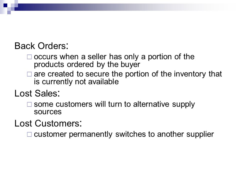 Back Orders : occurs when a seller has only a portion of the products ordered by the buyer are created to secure the portion of the inventory that is