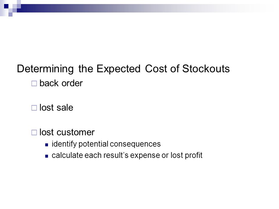 Determining the Expected Cost of Stockouts back order lost sale lost customer identify potential consequences calculate each results expense or lost p