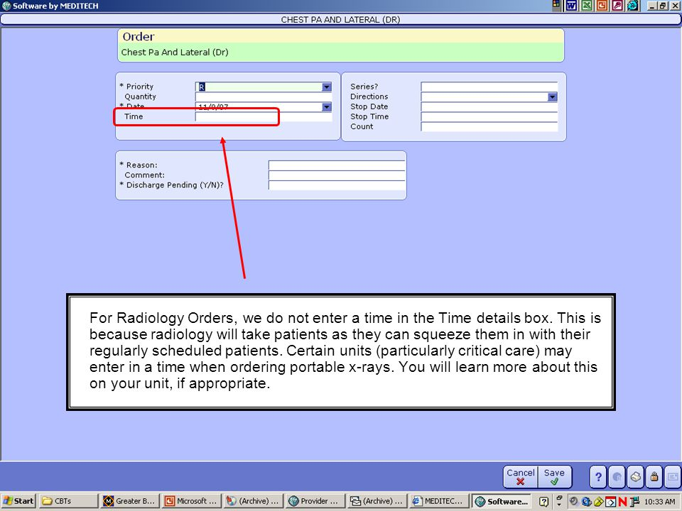 For Radiology Orders, we do not enter a time in the Time details box. This is because radiology will take patients as they can squeeze them in with th