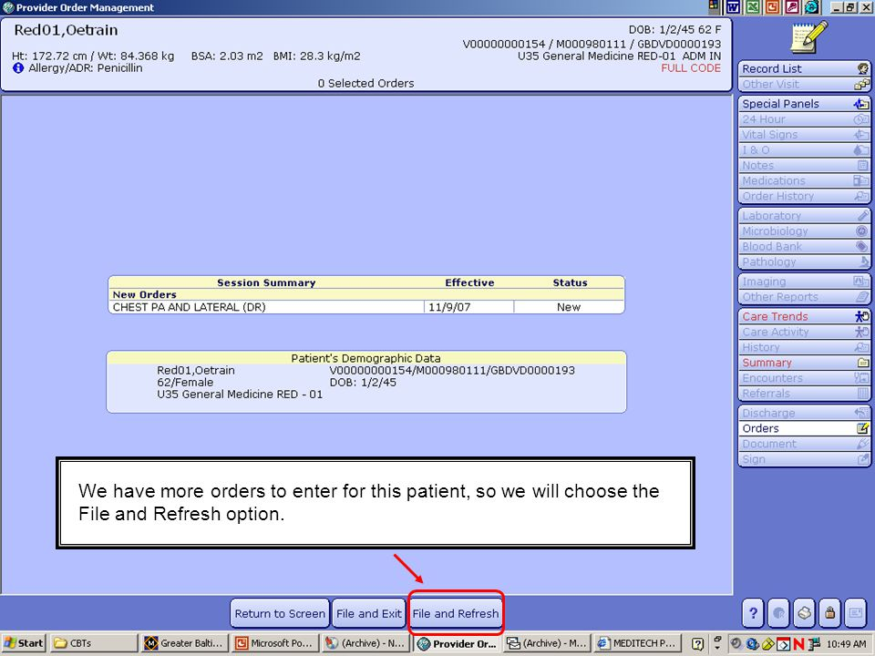 We have more orders to enter for this patient, so we will choose the File and Refresh option.