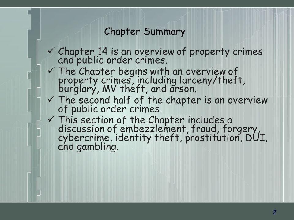 2 Chapter Summary Chapter 14 is an overview of property crimes and public order crimes.