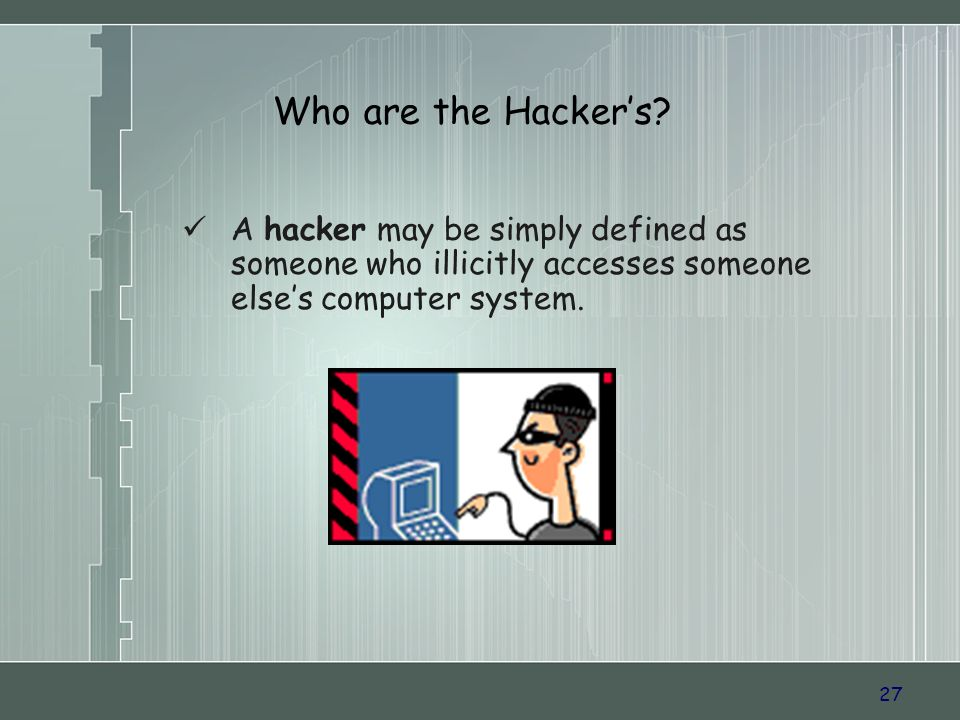 27 Who are the Hackers.