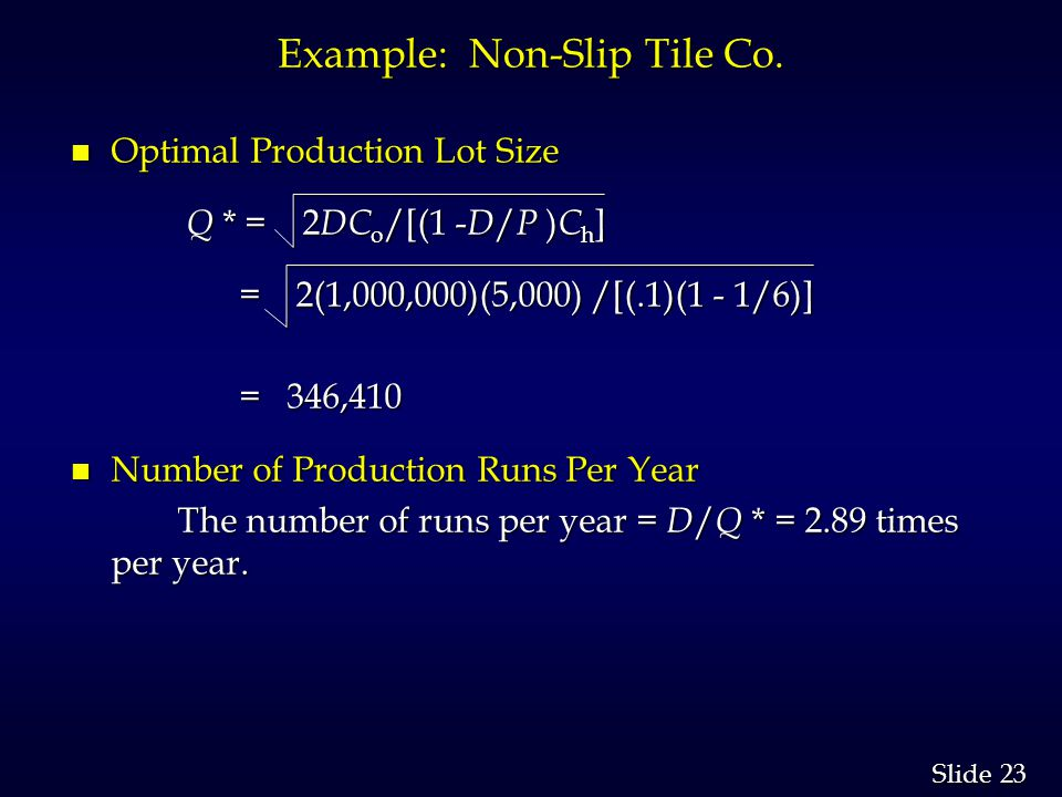 23 Slide Example: Non-Slip Tile Co.