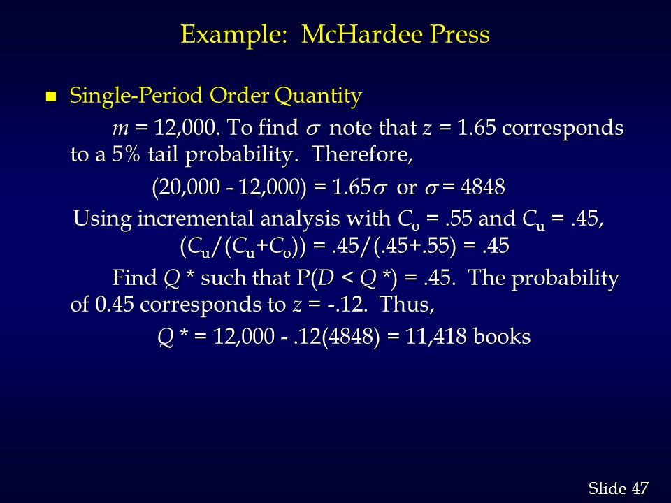 47 Slide Example: McHardee Press n Single-Period Order Quantity m = 12,000.