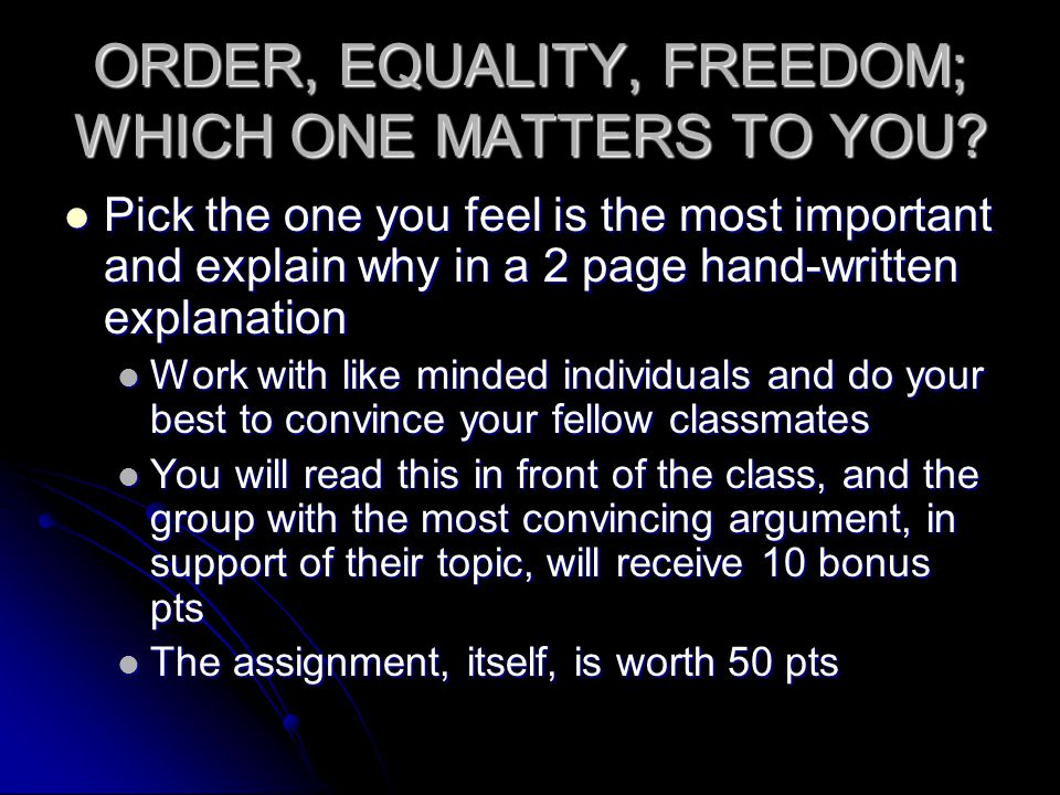 ORDER, EQUALITY, FREEDOM; WHICH ONE MATTERS TO YOU.