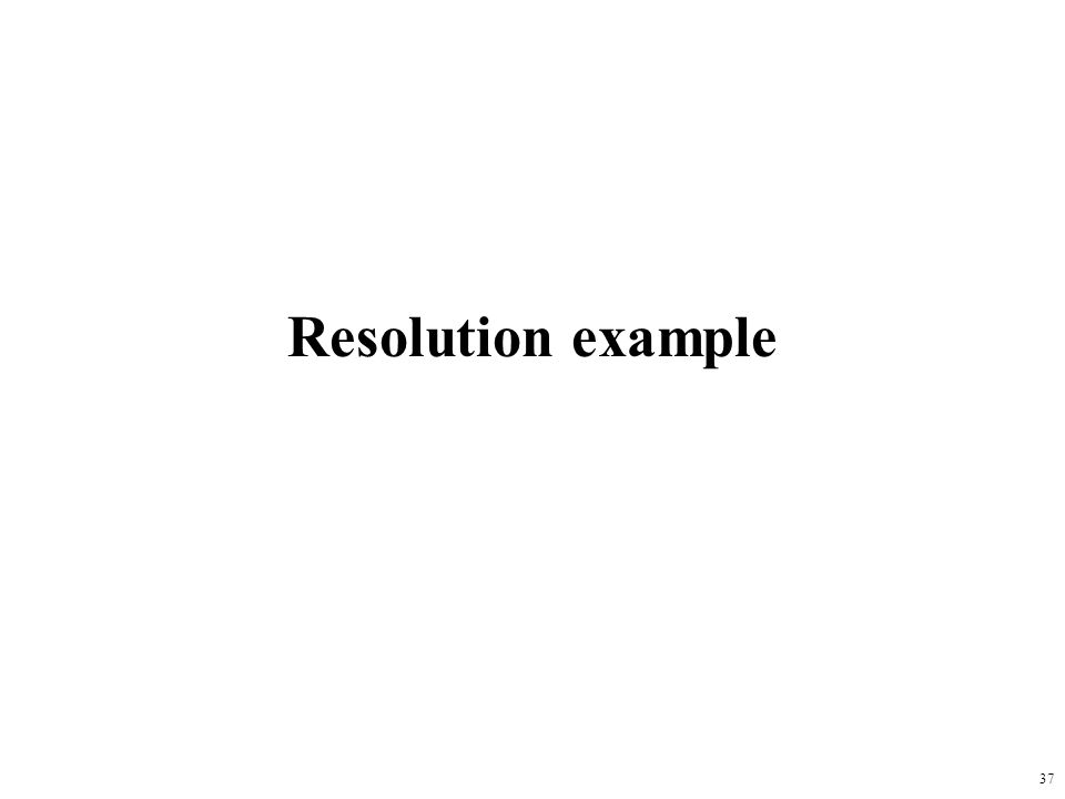 37 Resolution example