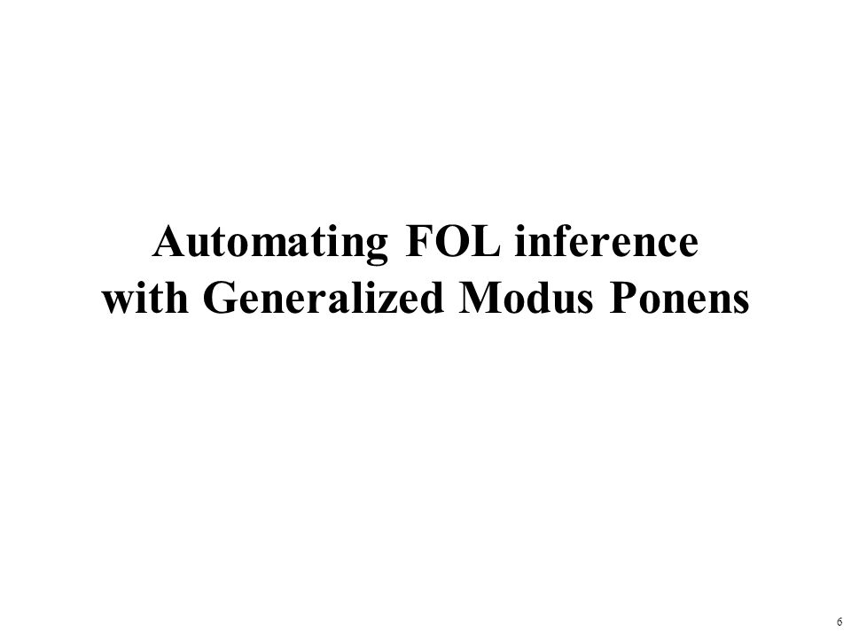 6 Automating FOL inference with Generalized Modus Ponens