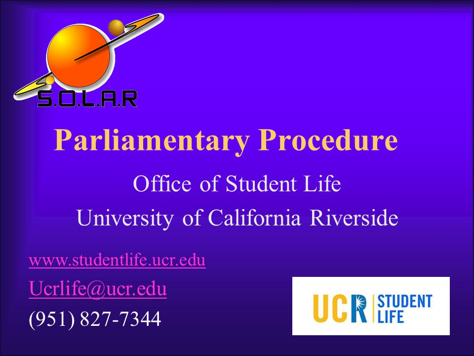 What is Parliamentary Procedure.Its a set of rules/procedures for conduct at meeting.