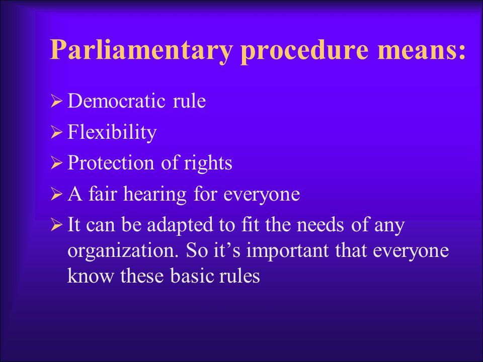 Organizations using parliamentary procedure follow a fixed agenda.