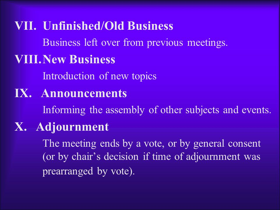 Quorum…… The number/percentage of members that must be presented for business to be conducted legitimately.
