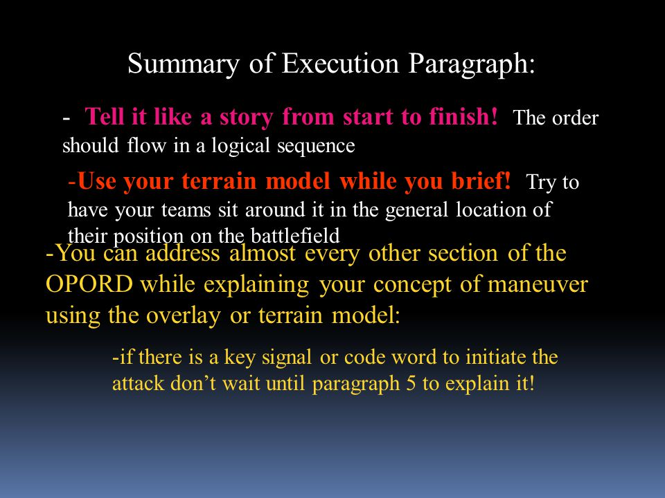 Summary of Execution Paragraph: - Tell it like a story from start to finish! The order should flow in a logical sequence -Use your terrain model while