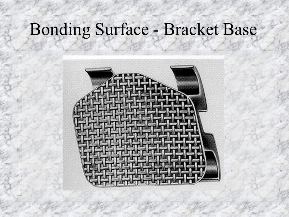 Bonding Surface - Bracket Base