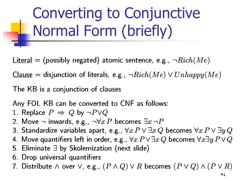 41 Converting to Conjunctive Normal Form (briefly)