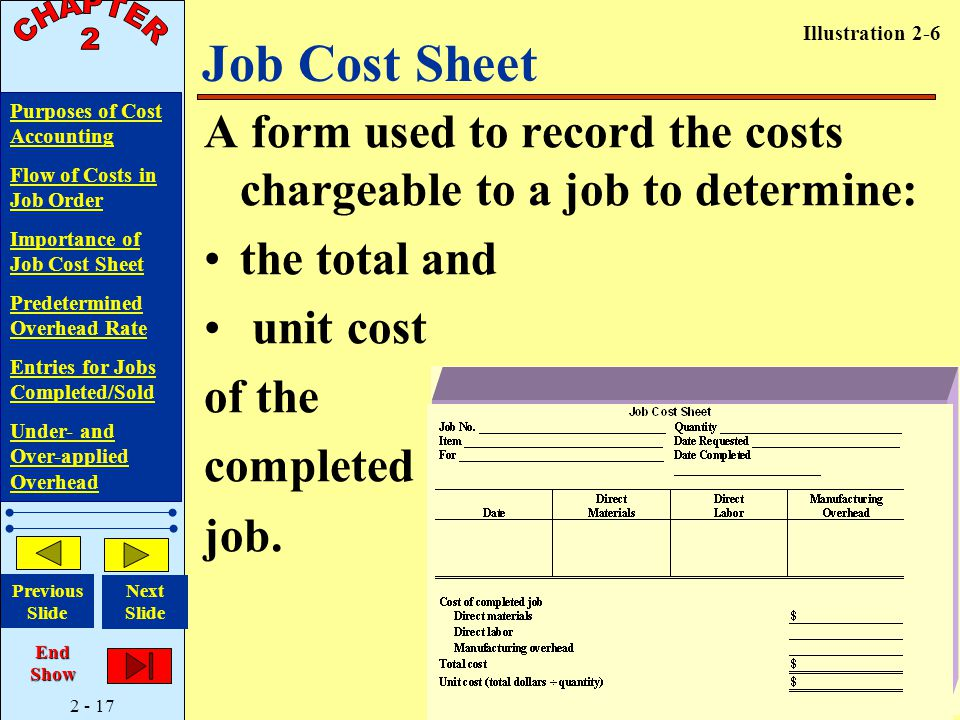 2 - 17 Purposes of Cost Accounting Flow of Costs in Job Order Importance of Job Cost Sheet Predetermined Overhead Rate Entries for Jobs Completed/Sold