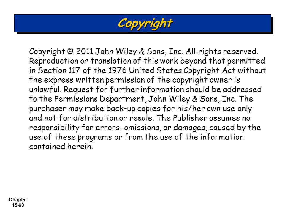 Chapter 15-60 Copyright © 2011 John Wiley & Sons, Inc.