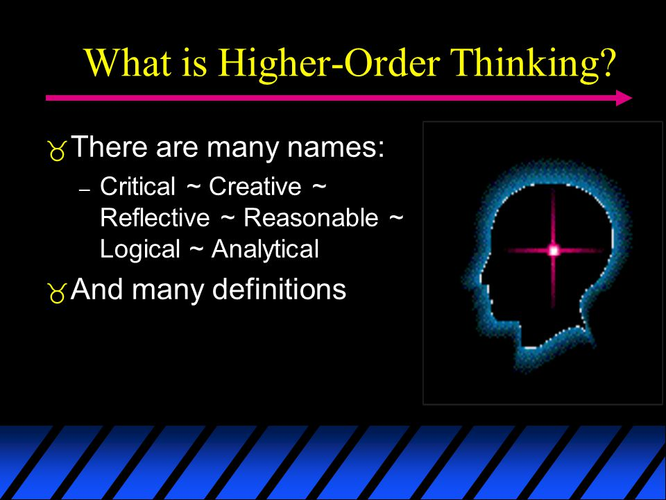 What is Higher-Order Thinking.