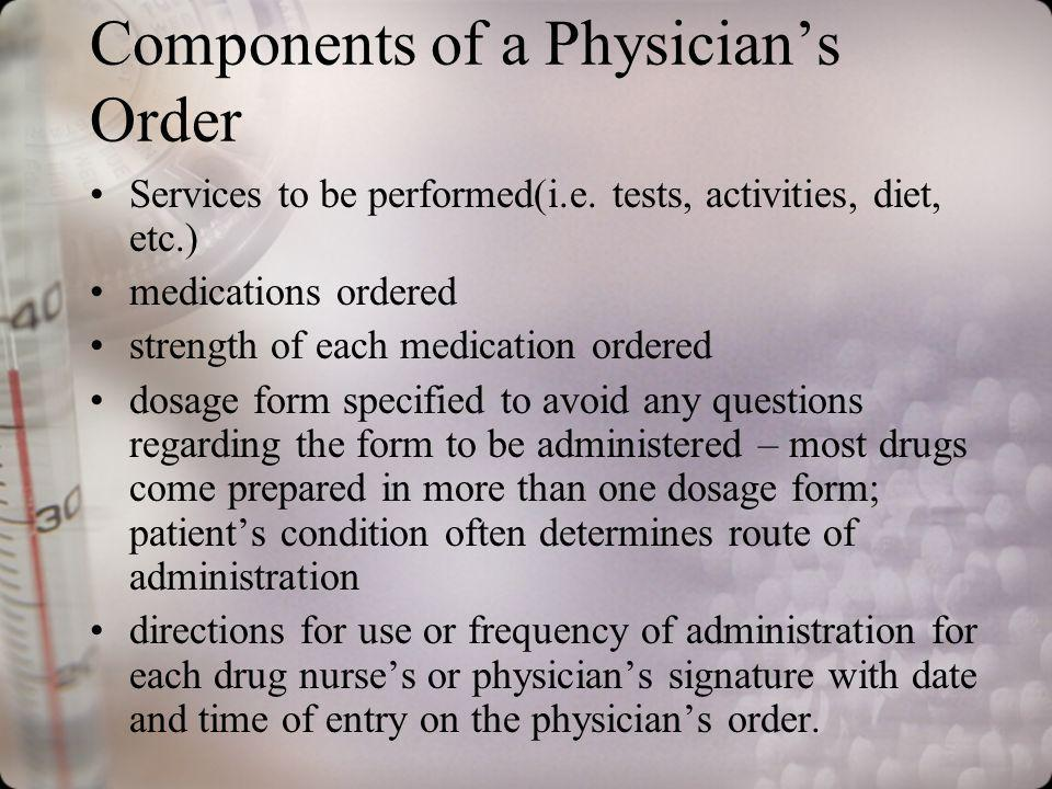 Components of a Physicians Order Services to be performed(i.e.