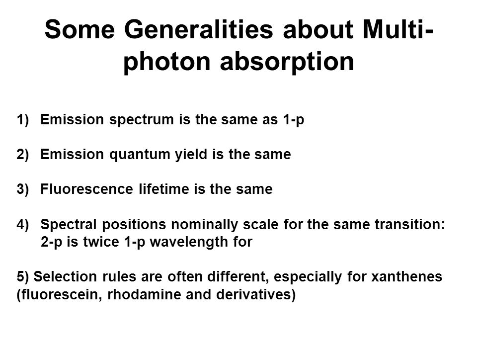 1)Emission spectrum is the same as 1-p 2)Emission quantum yield is the same 3)Fluorescence lifetime is the same 4)Spectral positions nominally scale f