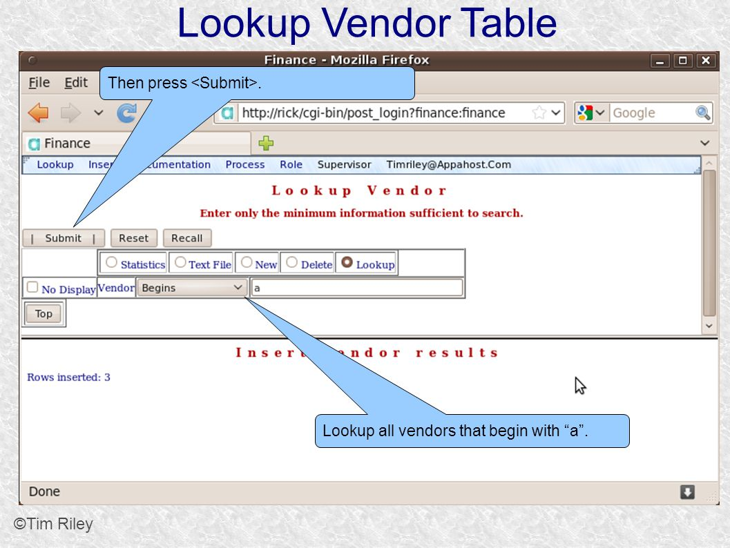Lookup Vendor Table ©Tim Riley Lookup all vendors that begin with a. Then press.