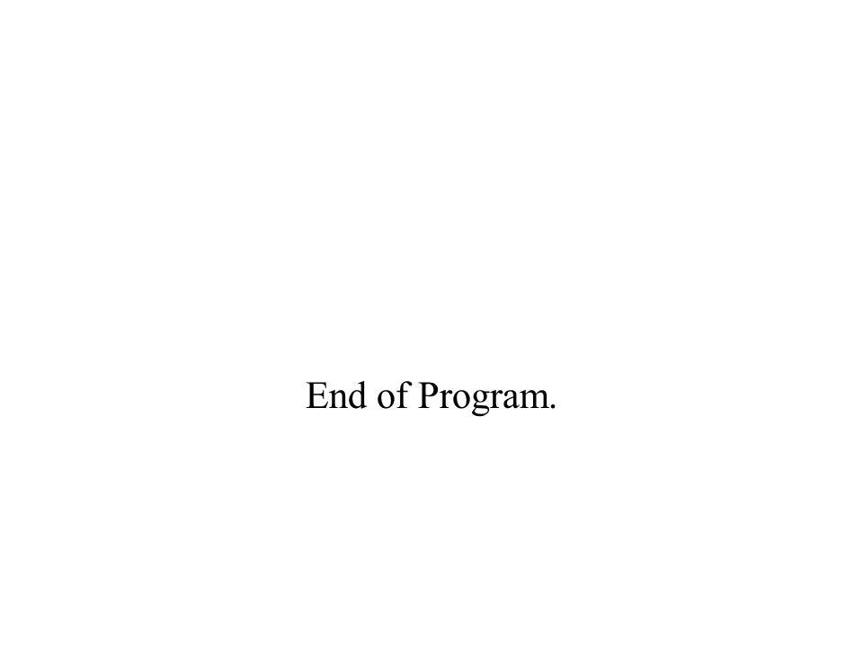 End of Program.