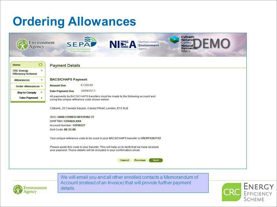 Ordering Allowances We will email you and all other enrolled contacts a Memorandum of Account (instead of an Invoice) that will provide further payment details.