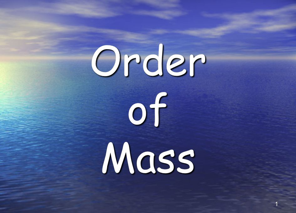 1 Order of Mass