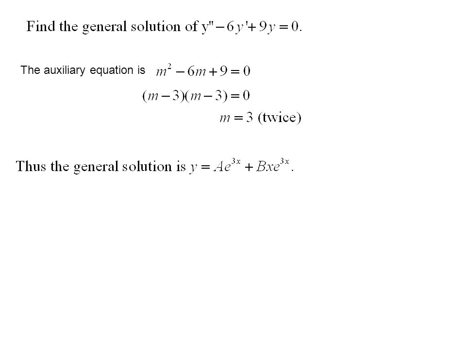 The auxiliary equation is