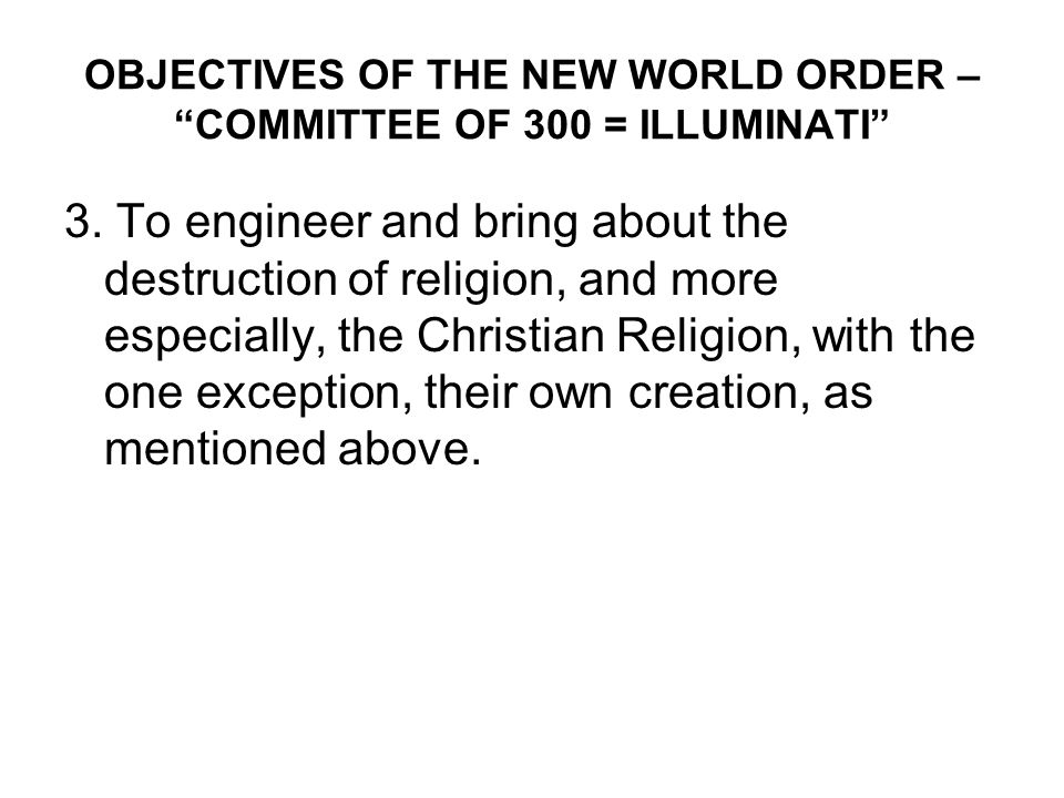 OBJECTIVES OF THE NEW WORLD ORDER – COMMITTEE OF 300 = ILLUMINATI 3.