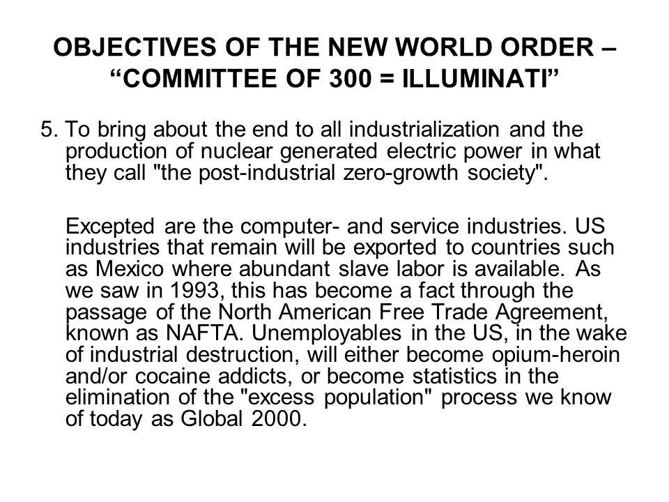 OBJECTIVES OF THE NEW WORLD ORDER – COMMITTEE OF 300 = ILLUMINATI 6.