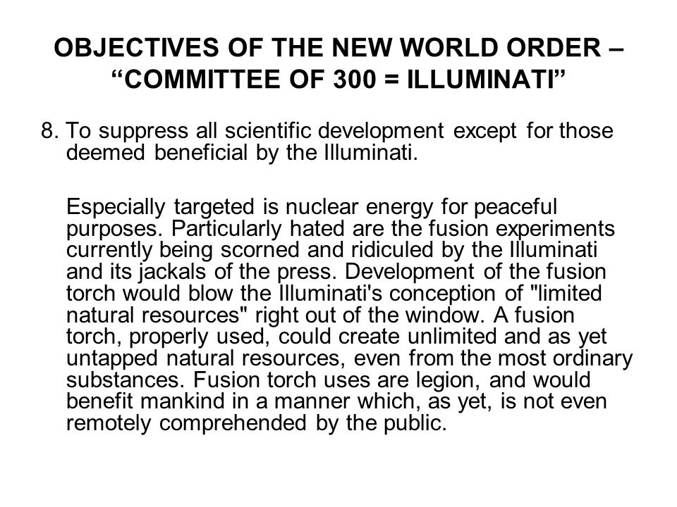 OBJECTIVES OF THE NEW WORLD ORDER – COMMITTEE OF 300 = ILLUMINATI 8.