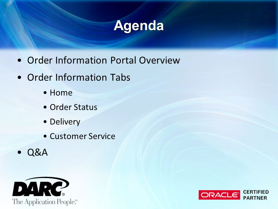 Agenda Order Information Portal Overview Order Information Tabs Home Order Status Delivery Customer Service Q&A