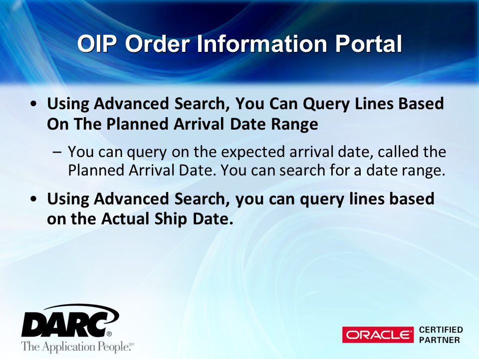 Using Advanced Search, You Can Query Lines Based On The Planned Arrival Date Range –You can query on the expected arrival date, called the Planned Arr