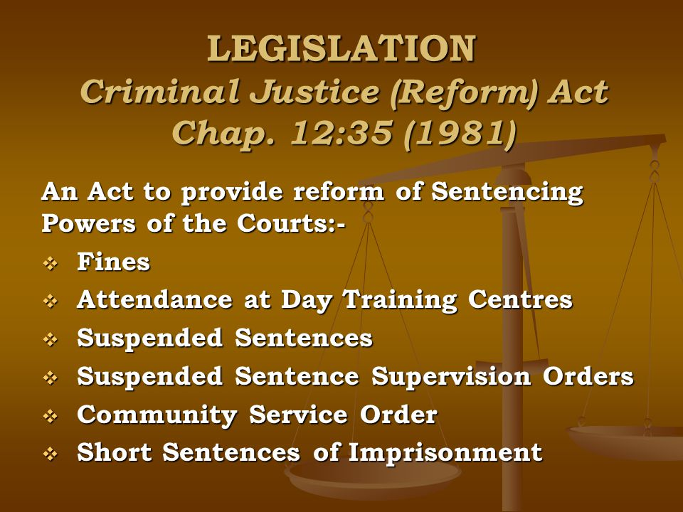 LEGISLATION Criminal Justice (Reform) Act Chap.