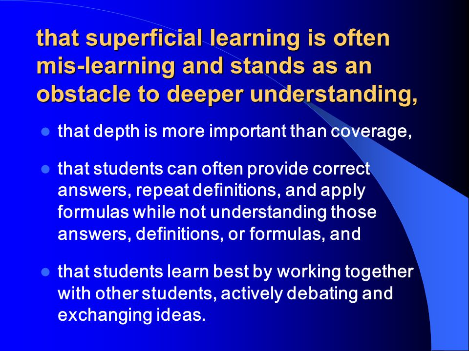 that classes with much student talk, focused on live issues, is a better sign of learning than quiet classes focused on a passive acceptance of what t