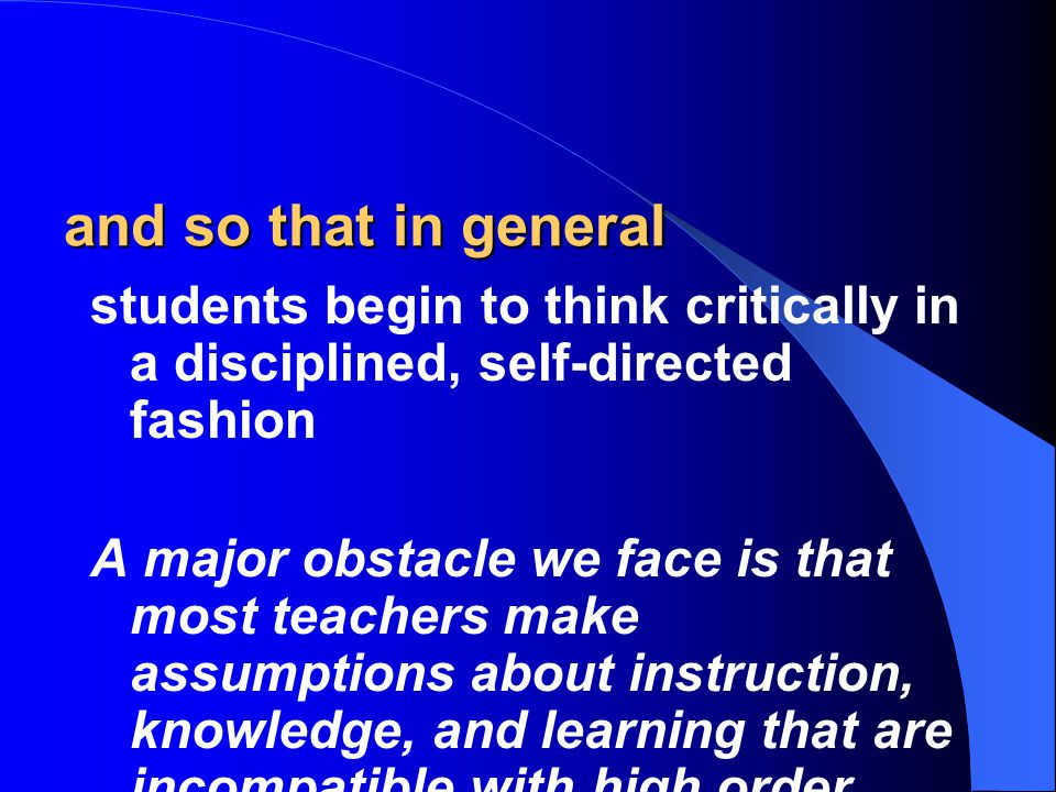 As things now stand many teachers are usually without knowing it obsessed with the notion that they must cover so much content that they have no time to focus on depth of understanding at any point along the way, let alone at every point along the way.