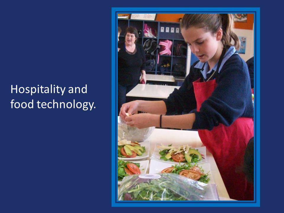 Hospitality and food technology.