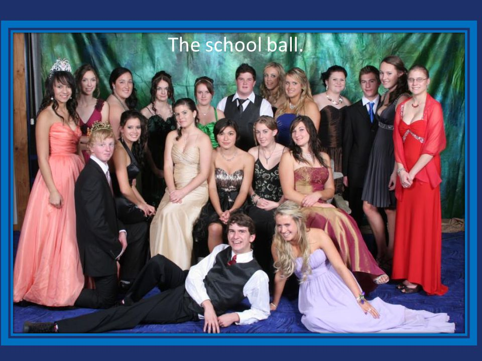The school ball.