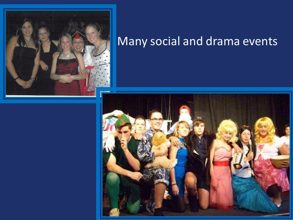 Many social and drama events