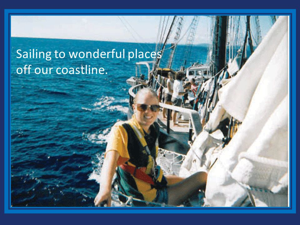 Sailing to wonderful places off our coastline.