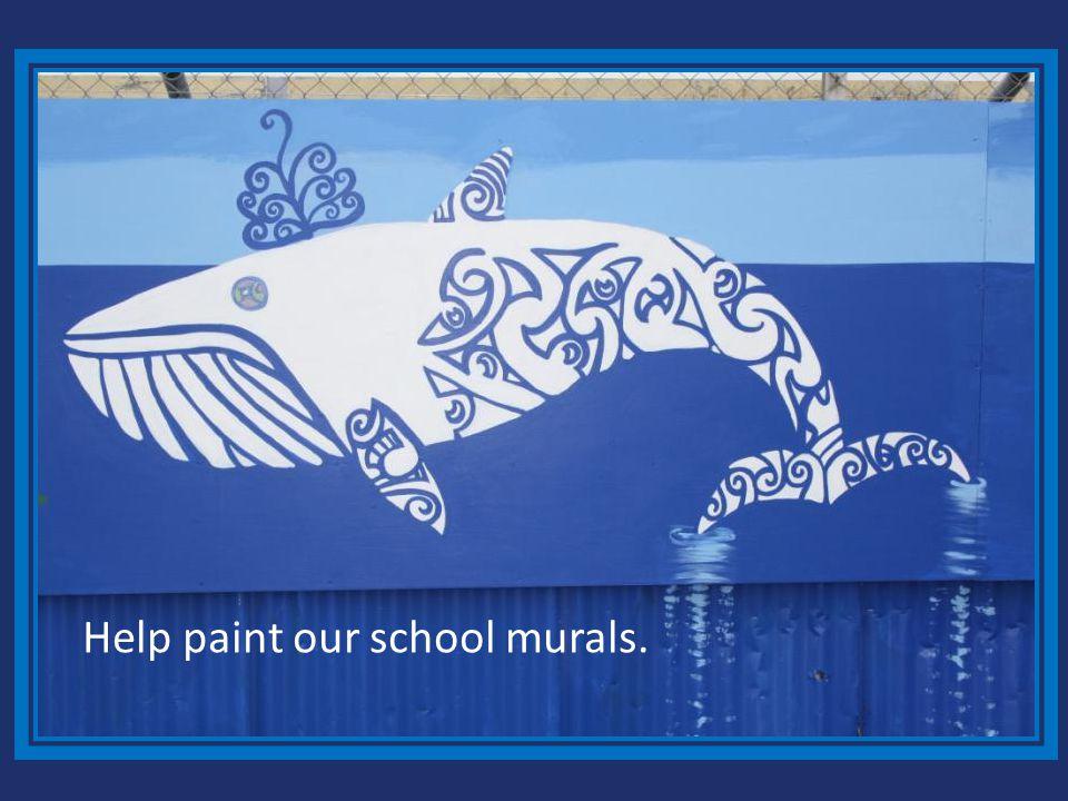 Help paint our school murals.