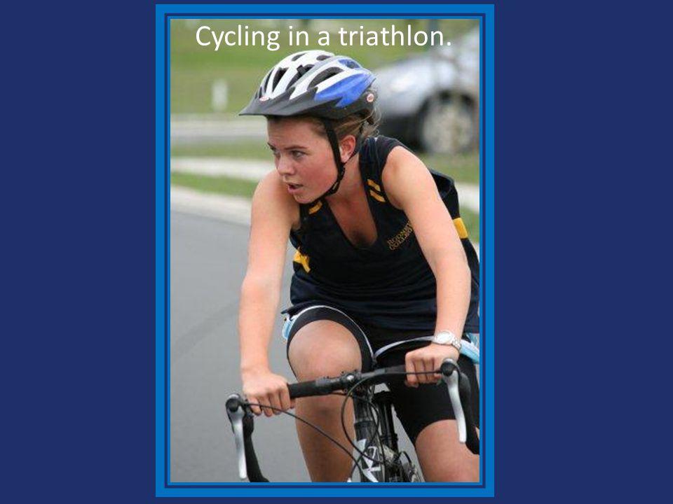 Cycling in a triathlon.