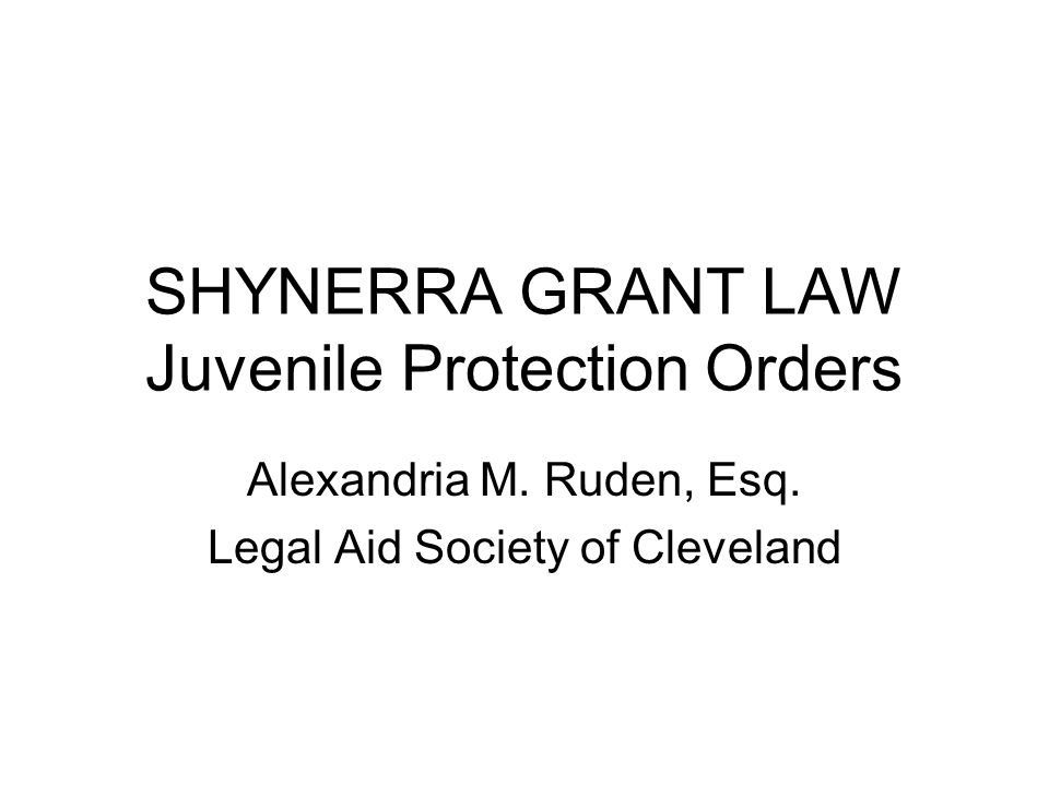 SHYNERRA GRANT LAW Juvenile Protection Orders Alexandria M.