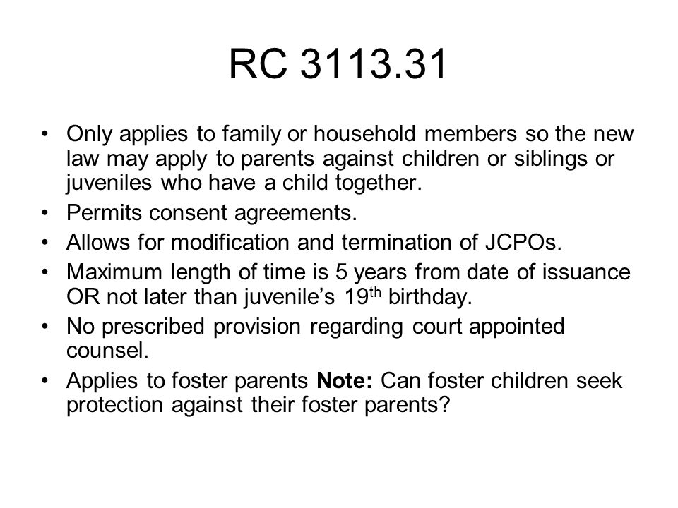 RC 3113.31 Only applies to family or household members so the new law may apply to parents against children or siblings or juveniles who have a child together.
